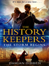 The Storm Begins (eBook): The History Keepers Series, Book 1